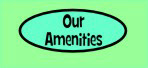 Our Amenities